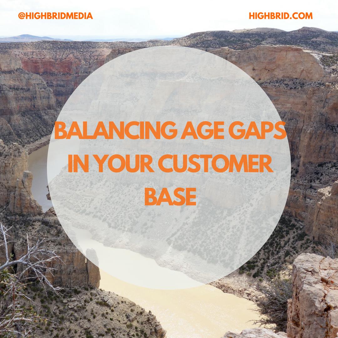 Balancing Age Gaps in Your Customer Base